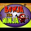 Le ninja bowja
